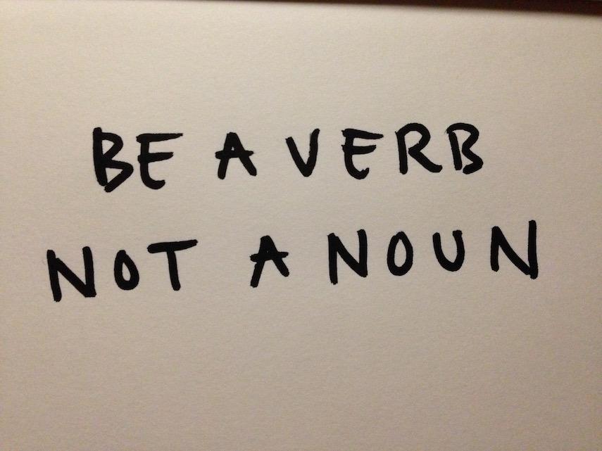 be a verb not a noun