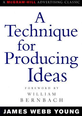 A Technique for Producing Ideas (James Webb Young)